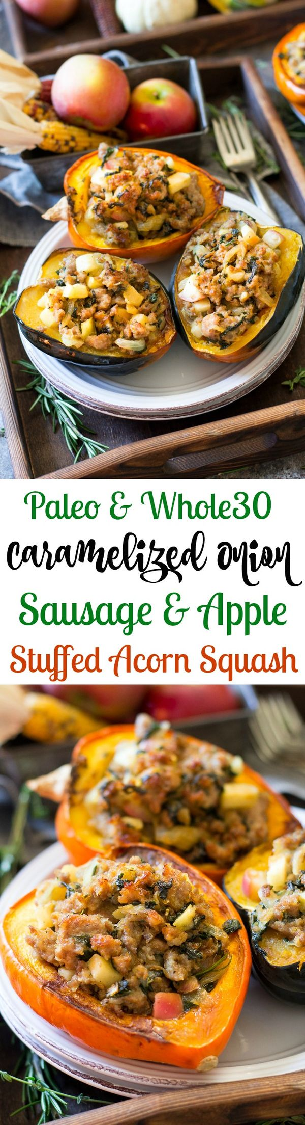 Caramelized Onion, Apple and Sausage Stuffed Acorn Squash (Paleo & Whole30