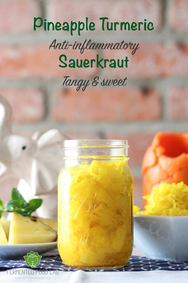 Pineapple Turmeric Sauerkraut And Gut Shots