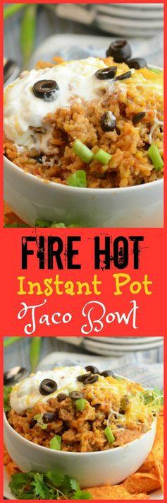Fire Hot Instant Pot Taco Bowl