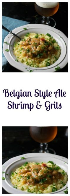Belgian Style Ale Shrimp and Grits