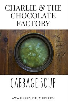 Charlie and the Chocolate Factory; Cabbage Soup