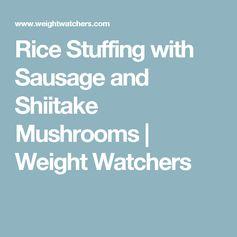Rice Stuffing with Sausage and Shiitake Mushrooms